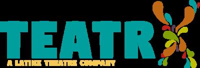 TEATRX - A Latinx Theatre Company